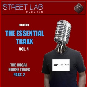 Various Artists - Streetlab Records presents Essential Traxx Vol.4 The Vocal House Tunes Pt.2 [Streetlab Records]