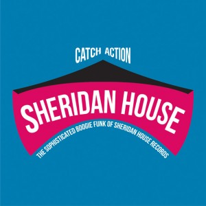 Various - Catch Action (The Sophisticated Boogie Funk of Sheridan House Records) [Luv N'Haight]
