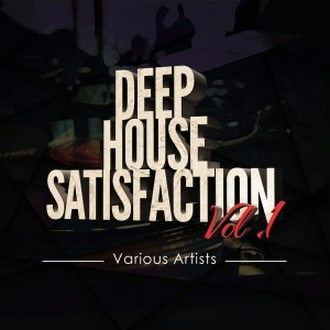 Various - Deep House Satisfaction Vol 1 [DHS RECORDINGS]