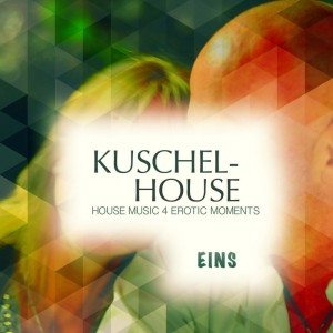 Various - Kuschel House Vol 1 Deluxe House Music For Erotic Moments [Karmagroove]