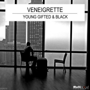 VeneiGrette - Young, Gifted & Black EP [Multi Soul Records]
