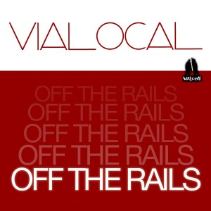 Vialocal - Off The Rails [Vialocal]