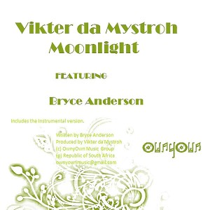 Vikter Da Mystroh feat. Bryce Anderson - Moonlight [OwnyOwn Music]