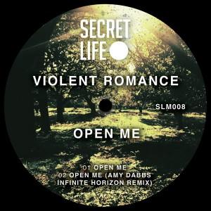 Violent Romance - Open Me [Secret Life Records]