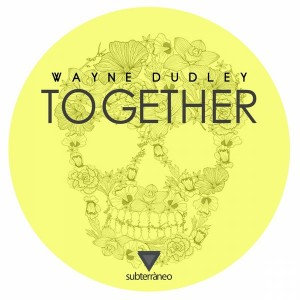 Wayne Dudley - Together [Subterraneo Records]