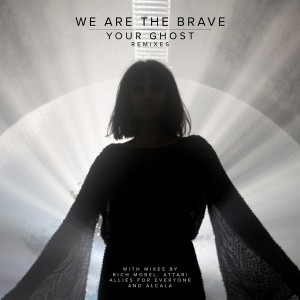 We Are The Brave - Your Ghost (Remixes) [KID Recordings]