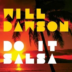 Will Dawson - Do It Salsa [Big Lucky Music]