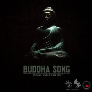 Wilson Kentura & Tiuze Money - Buddha Song [Seres Producoes]