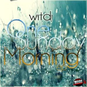 WitDJ - One Sunday Morning [WitDJ Productions PTY LTD]