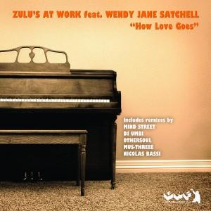 Zulu's At Work feat. Wendy Jane Satchell - How Love Goes [Gotta Keep Faith]