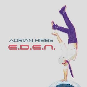 Adrian Hibbs - E.D.E.N [A Hibbs Joint]