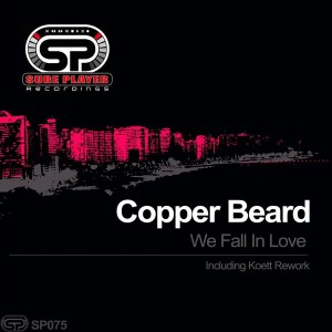 Copper Beard - We Fall In Love [SP Recordings]