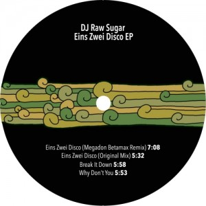 DJ Raw Sugar - Eins Zwei Disco EP [Love Sexy Records]