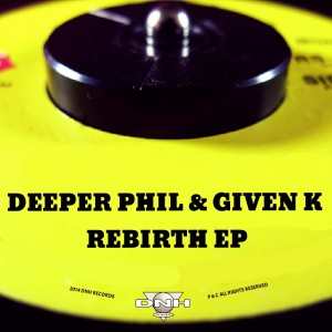 Deeper Phil & Given K  - Rebirth EP [DNH]