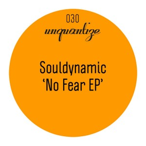 Souldynamic - No Fear [unquantize]