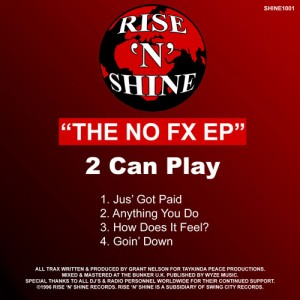 2 Can Play - The No FX EP [Rise n Shine]