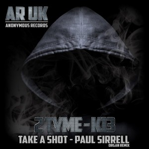 2 Tyme feat. K13 - Take A Shot (Paul Sirrell Organ Remix) [AR-UK]