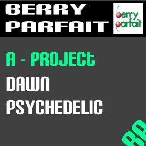 A-Project - Dawn Psychedelic [Berry Parfait]