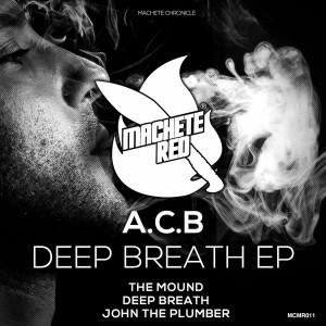 A.C.B - Deep Breath [Machete Red]