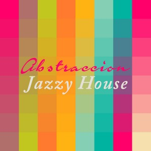 Abstraccion - Jazzy House [SoSexy]