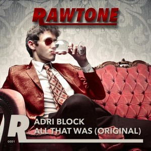 Adri Block - All That Was [Rawtone Recordings]