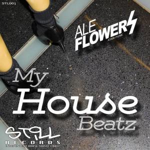 Ale Flowers - My House Beatz [Still Records]
