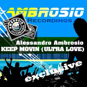 Alessandro Ambrosio - Keep Movin (Ultra Love) [Ambrosio Recordings]