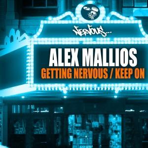 Alex Mallios - Getting Nervous__Keep On [Nervous]
