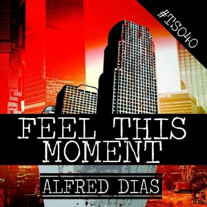 Alfred Diaz - Feel This Moment [Trash Society]