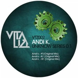 Andi K. - Unknow Series 0.1 [Vitalize]