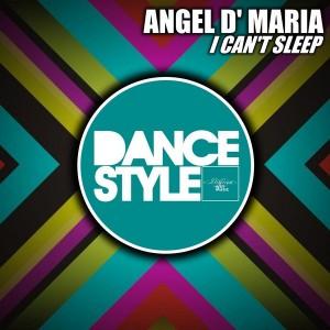 Angel D' Maria - I Can't Sleep [ITALIAN WAY MUSIC]