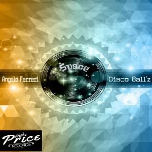 Angelo Ferreri & Disco Ball'z - Space [High Price Records]
