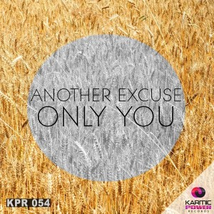 Another Excuse - Only You [Karmic Power Records]