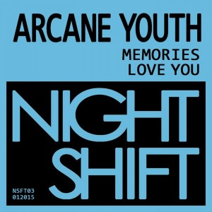 Arcane Youth - Memories [Night Shift]