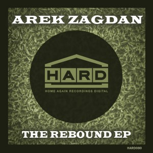 Arek Zagdan - The Rebound EP [Home Again Recordings Digital]