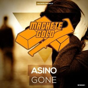 Asino - Gone [Machete Gold]