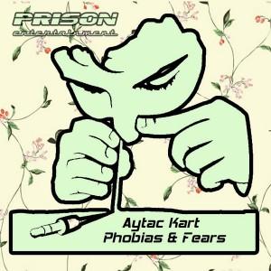 Aytac Kart - Phobias & Fears [PRISON Entertainment]