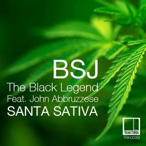 BSJ The Black Legend feat. John Abbruzzese - Santa Sativa [Traktoria]