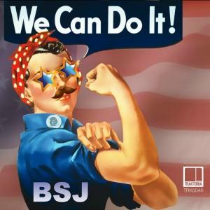 BSJ - We Can Do It! [Traktoria]