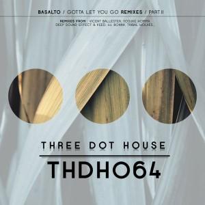 Basalto - Gotta Let You Go Remixes, Pt. 2 [Three Dot House]