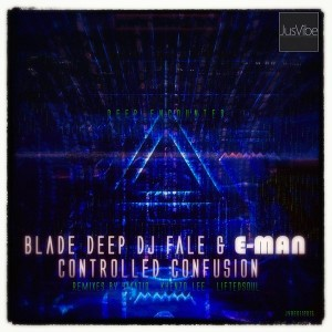 Blade Deep, DJ Fale & Eman - Controlled Confusion The L2M Remixes [JusVibe]