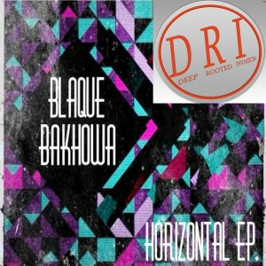 Blaque Bakhowa - Horizontal EP [Deep Rooted Invasion Productions]