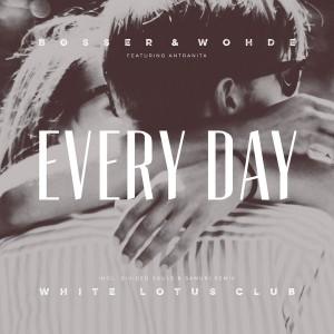 Bosser & Wohde feat. Antranita - Every Day [White Lotus Club]