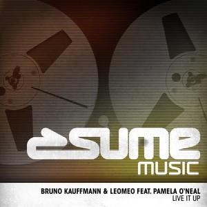 Bruno Kauffmann & Leomeo feat. Pamela O'Neal - Live It Up [Sume Music]
