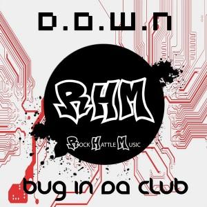 Bug in da Club - Down [Rockhattle Music]