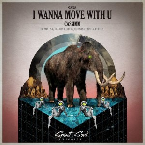 CASSIMM - I Wanna Move With U [Spirit Soul Records]