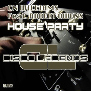 CN Williams feat. Robert Owens - House Party [Disco Legends]