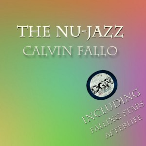 Calvin Fallo - The Nu-Jazz [Deep Ground Recordings]