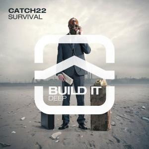 Catch22 - Survival [Build it Deep]