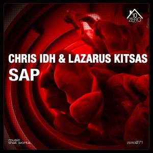 Chris IDH & Lazarus Kitsas - Sap [Zero10 Records]